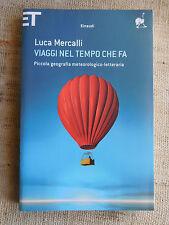 Viaggi nel tempo che fa - Luca Mercalli - COME NUOVO