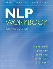Excellent, NLP Workbook: A Practical Guide to Achieving the Results You Want, O'