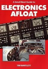 A Small Boat Guide to Electronics Afloat by Tim Bartlett (2006, Paperback)