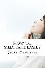 Pieces Of 8: How to Meditate-Easily : Mindless Meditation Tips by Jolie...