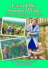 Last of the Summer Wine : From the Director's Chair by Alan J.W. Bell (2014,...