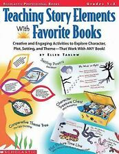 Teaching Story Elements with Favorite Books : Creative and Engaging Activities T