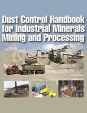 Dust Control Handbook for Industrial Minerals Mining and Processing by Andrew...