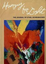 Hungry for Light: The Journal of Ethel Schwabacher (Everywoman: Studies in Histo