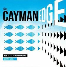 The Cayman Edge : How to Set up a Cayman Fund by Gordon Casey (2014, Paperback)