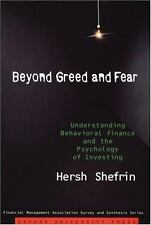 Beyond Greed and Fear: Understanding Behavioral Finance and the Psychology of In