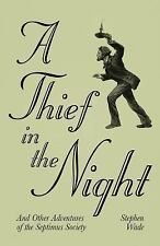 A Thief in the Night: And Other Adventures of The Septimus Society, Wade, Stephe