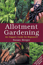 Allotment Gardening: An Organic Guide for Beginners, By Berger, Susan,in Used bu