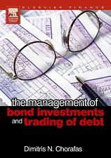 The Management of Bond Investments and Trading of Debt by Dimitris N....
