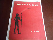 The Past & Us Vintage Book by P J Palmer 1957