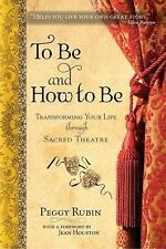 Good, To Be and How to Be: Transforming Your Life through Sacred Theatre, Peggy
