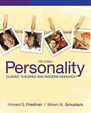 Personality : Classic Theories and Modern Research by Howard S. Friedman and...