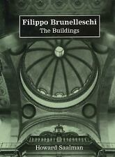 Filippo Brunelleschi : The Buildings by Howard Saalman (1993, Hardcover)