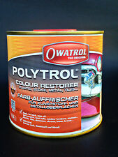 NEW DIY Owatrol Polytrol Colour Restorer  500ml  Plastic Paint GRP Metal