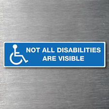 Not all disabilities are visable sticker Quality 7 year water/fade proof vinyl