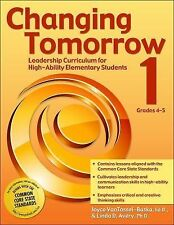 Changing Tomorrow Book 1: Leadership Curriculum for High-Ability Elementary Stud