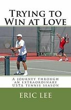 Trying to Win at Love by Eric Lee (2011, Paperback)