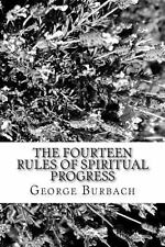 The Fourteen Rules of Spiritual Progress : How to Manage Spiritual Growth by...