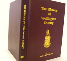 The History of Wellington County by Jean F Hutchinson Ontario Canada