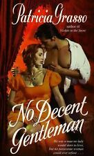 BUY 2 GET 1 FREE No Decent Gentleman by Patricia Grasso (1999, Paperback)