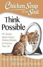 NEW Chicken Soup for the Soul: Think Possible : 101 Stories