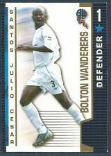 SHOOT OUT 2004-2005-BOLTON WANDERERS-SANTOS JULIO CESAR