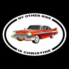 """MY OTHER RIDE IS CHRISTINE"" horror movie DECAL, stephen king 1958 Plymouth Fury"
