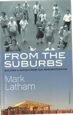 From the Suburbs: Building a Nation from Our Neighbourhoods - Mark Latham pb
