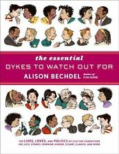 The Essential Dykes to Watch Out For by Bechdel, Alison