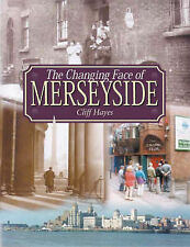 The Changing Face of Merseyside (Illustrated History),Hayes, Cliff,New Book mon0
