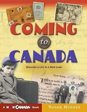 Coming to Canada: Building a Life in a New Land (Wow Canada! Collectio-ExLibrary