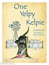 One Yelpy Kelpie by Jo Rothwell - Australian Children Illustrated English Books