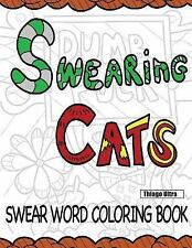 Swearing Cats : A Swear Word Coloring Book Featuring Hilarious Cats : Sweary...