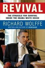 Revival: The Struggle for Survival Inside the Obama White House Wolffe, Richard