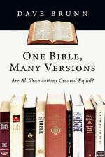 One Bible, Many Versions : Are All Translations Created Equal? by Dave Brunn...