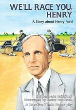 We'll Race You, Henry: A Story about Henry Ford (Carolrhoda Creative Minds Serie
