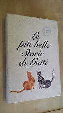 LE Più BELLE STORIE DI GATTI Lesley O'Mara Zola Kipling Colette Lessing Twain...
