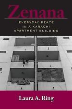 Zenana : Everyday Peace in a Karachi Apartment Building by Laura A. Ring...