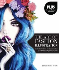 The Art of Fashion Illustration: Learn the techniques and...  (ExLib)