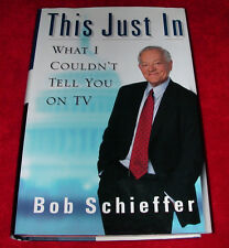 BOB SCHIEFFER This Just In~What I Couldn't Tell You on TV~HBDJ~Journalist Anchor
