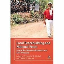Local Peacebuilding and National Peace : Interaction Between Grassroots and...