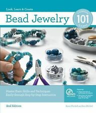 Bead Jewelry 101, 2nd Edition : Master Basic Skills and Techniques Easily...
