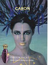 Publicité Advertising 2010 CARON parfum sacré parce que la femme est divine