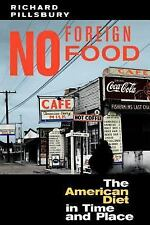 No Foreign Food: The American Diet in Time and Place (Geographies of the Imagina