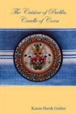The Cuisine of Puebla by Karen Hursh Graber (2008, Paperback)