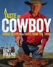 A TASTE OF COWBOY Ranch Recipes Tales from Trail COOKBOOK new book Kent Rollins