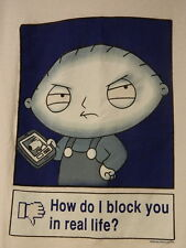 Family Guy Stewie How Do I Block You In Real Life Graphic T Shirt Facebook EUC