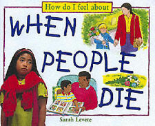 How Do I Feel About When People Die Sarah Levete Very Good Book