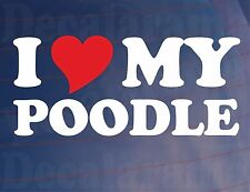I LOVE/HEART MY POODLE Novelty Dog Owner Car/Van/Window/Bumper Sticker/Decal
