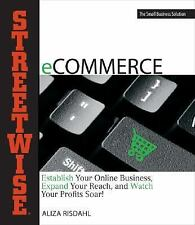 Streetwise ECommerce: Establish Your Online Business, Expand Your Reac-ExLibrary